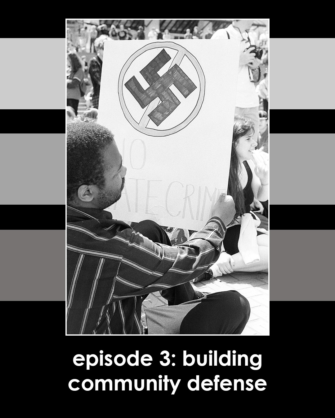 An image with the words Episode three, Building Community Defense below an image of someone holding an antifascist sign